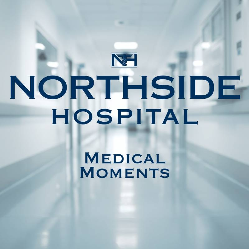 Northside Hospital Medical Moments Podcast